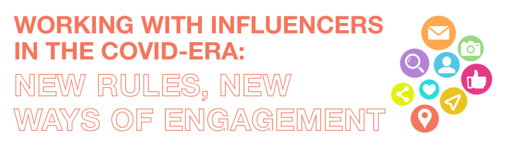 Working with Influencers in the COVID-era: New Rules, New Ways of Engagement