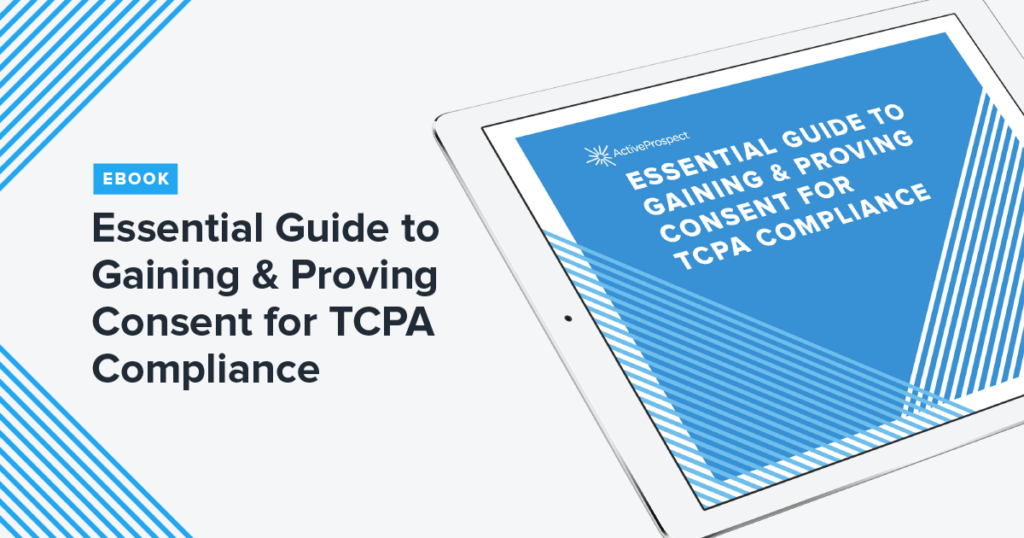 Essential Guide to Gaining & Proving Consent for TCPA Compliance