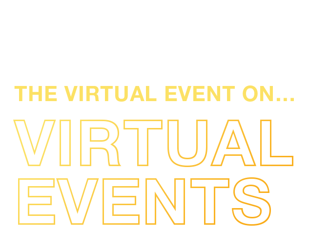The Virtual Event On… Virtual Events